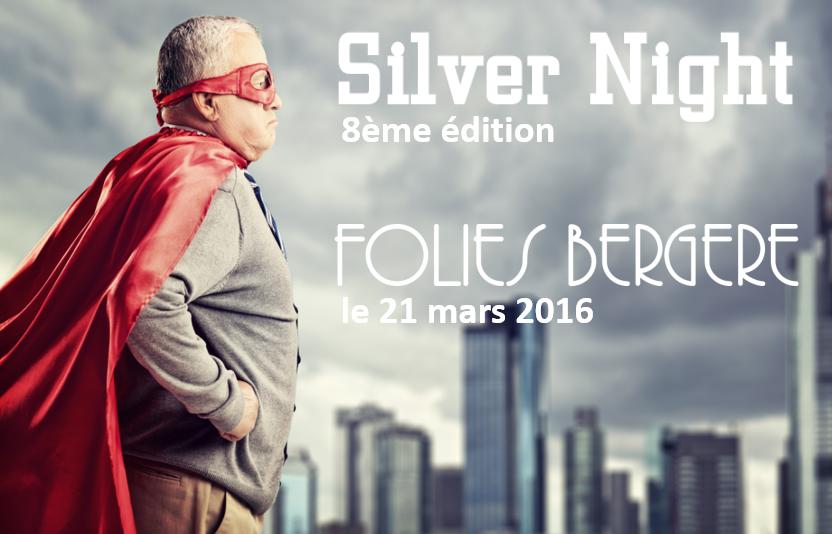 Affiche Silver Night 2016, aux Folies Bergères.